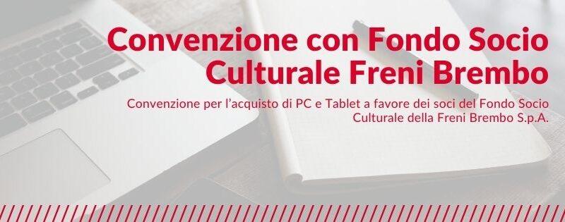 Convenzione per l'acquisto di PC e Tablet a favore dei soci del Fondo Socio Culturale della Freni Brembo S.p.A.